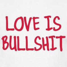 love is bullshit