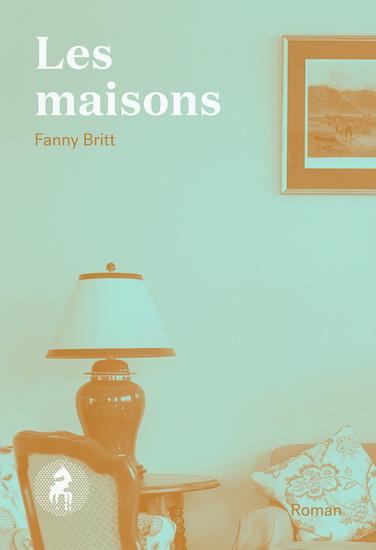 les maisons, fanny britt, book, livre