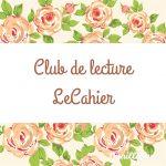 Le retour du Club de lecture LeCahier