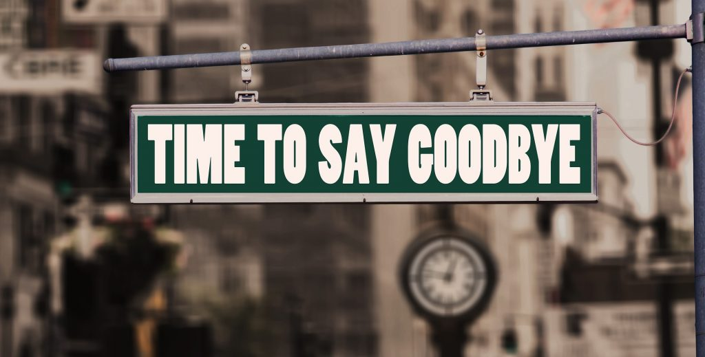 Time to say good bye