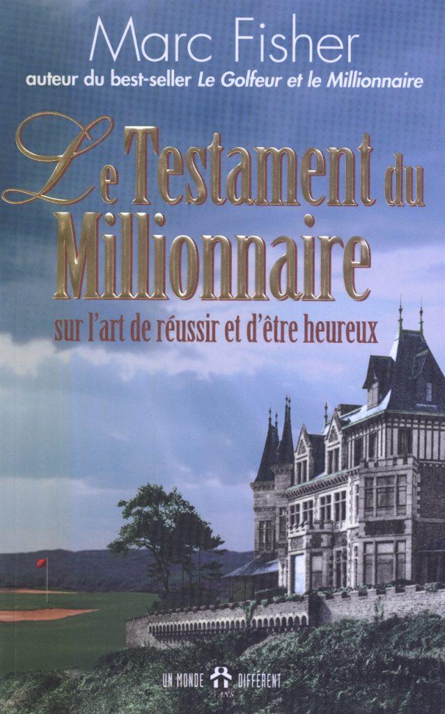 Le Testament du Millionnaire sur l'art de réussir et d'être heureuxpar Marc Fisher